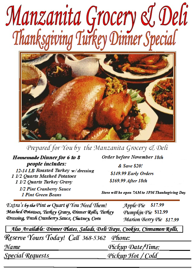 Dinner plates can be pre-ordered too so don\u0027t wait! Our helpful flyer can be found below with details. Call or stop in today!  sc 1 st  MANZANITA MARKET & Turkey Time! Order your Turkey \u0026 Thanksgiving Dinners here at the ...